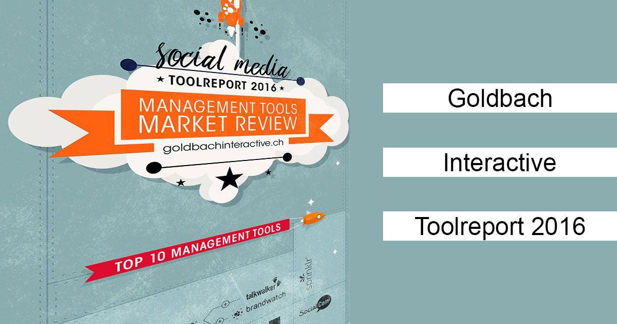 Schwerpunkt Goldbach Interactive Toolreport 2016: Social Media Management Tools -Hootsuite (Talkwalker/Brandwatch), CX Social, Sprinklr, Radarly, Falcon.io,
