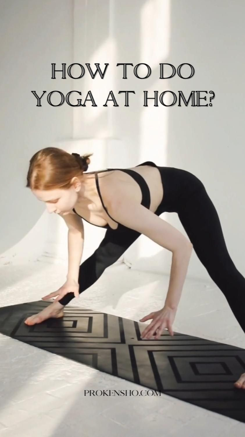 HOW TO DO YOGA AT HOME?