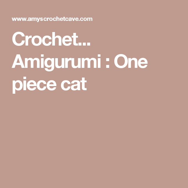Crochet... Amigurumi : One piece cat