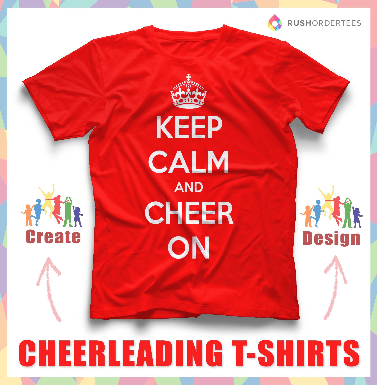 School shirt design your own -  Keep Calm And Cheer On Custom Cheerleading T Shirt Design Idea Create