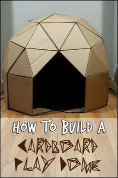 How to make a cardboard play dome – Craft projects