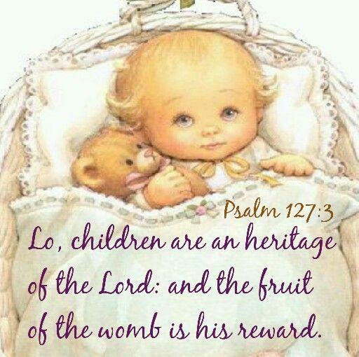 Psalm 127:3 KJV | **Prayer and Bible Study Change Lives | Pinterest ...