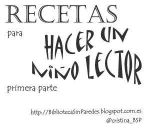 Biblioteca Sin Paredes: Recetas para hacer un niño lector. Primera parte