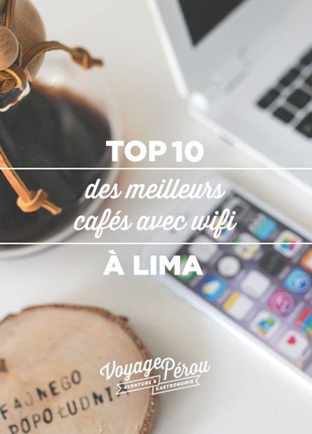 Notre top 10 des meilleurs cafés avec wifi à Lima au Pérou: pour les voyageurs connectés et les autoentrepreneurs