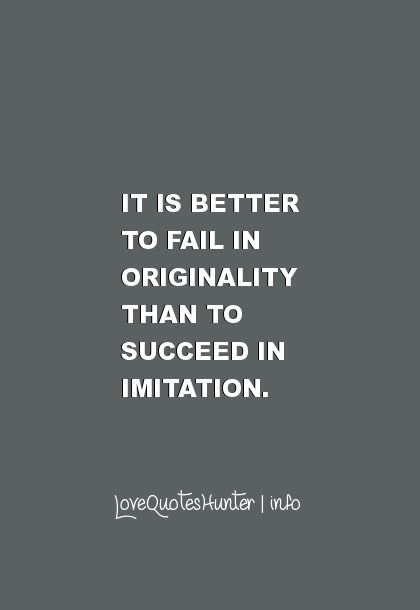 Famous Inspirational Quotes Alluring 30 Famous Inspirational Quotes  It Is Better To Fail In Originality .