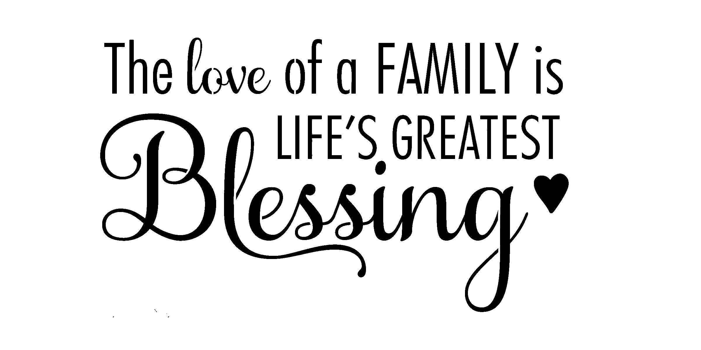 The Love of a Family is Life's Greatest Blessing Family