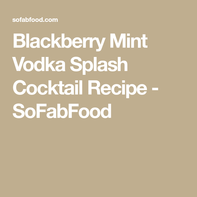 Blackberry Mint Vodka Splash