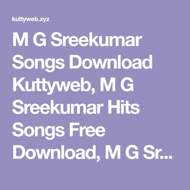 M G Sreekumar Songs Download Kuttyweb M G Sreekumar Hits Songs Free Download M G Sreekumar Old Songs Hits M G Sreekumar Mp3 Songs K In 2020 Hit Songs Mp3 Song Songs