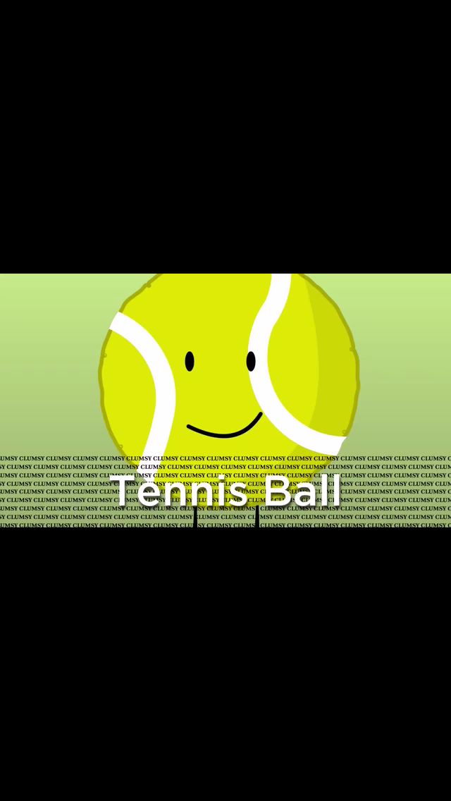 That Clumsy Tennis Ball You Know Announcer I Wouldnt Say That If