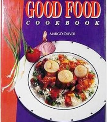 The good food cookbook by margo oliver pdf cookbooks pinterest the good food cookbook by margo oliver pdf forumfinder Images