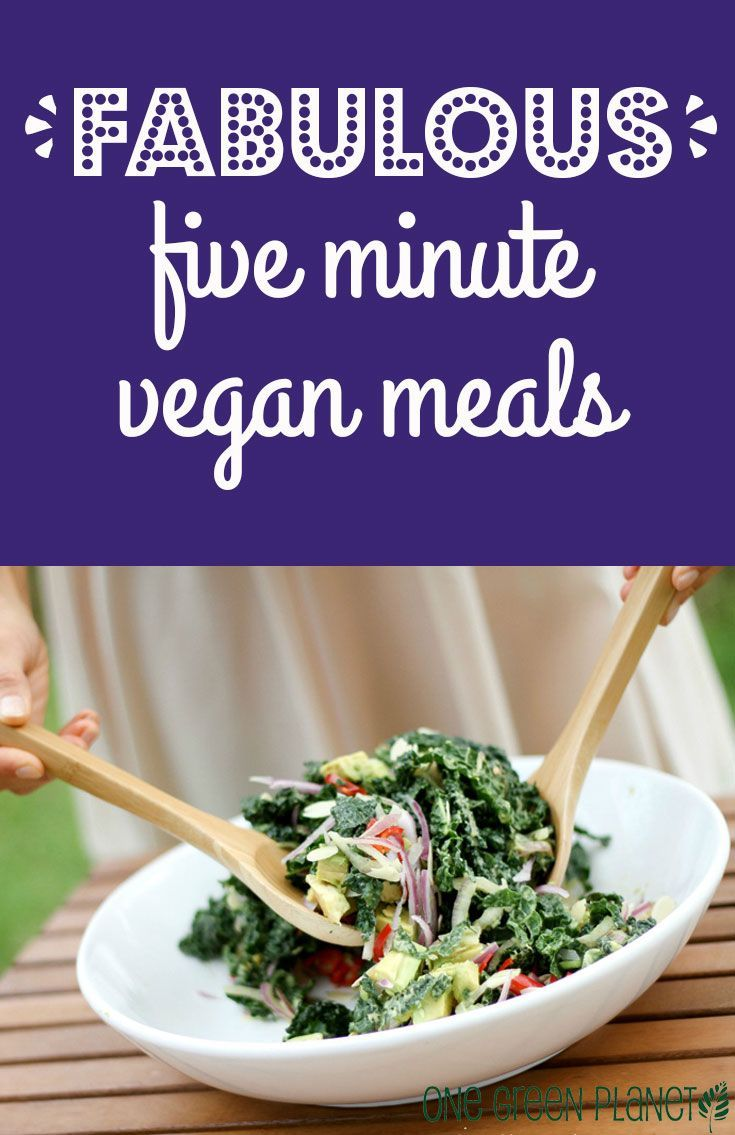 10 Fabulous 5 Minute Vegan Meals Vegan Recipes Vegan