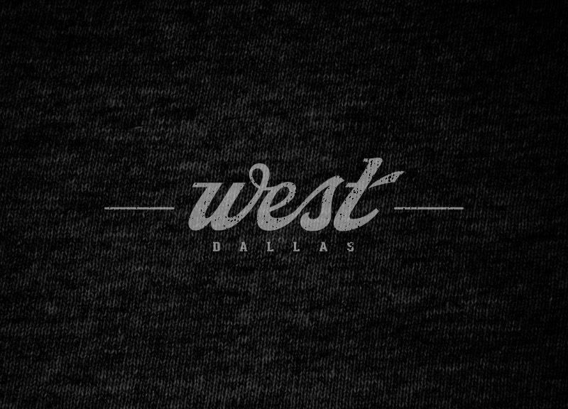 WEST DALLAS - The Dallas Neighborhood Project.