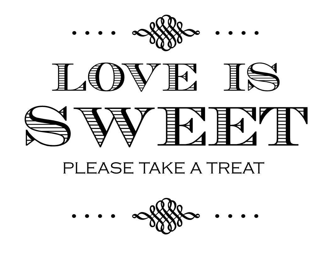 love is sweet please take a treat printable printables pinterest bridal showers wedding. Black Bedroom Furniture Sets. Home Design Ideas