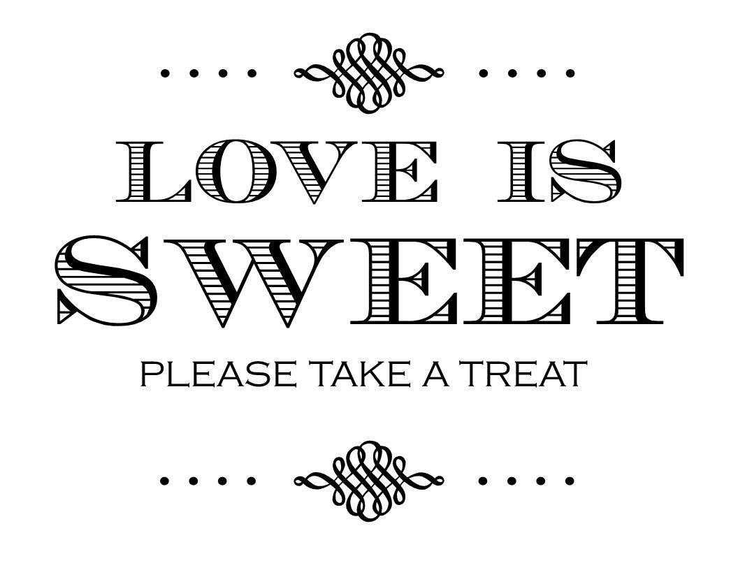 love is sweet please take a treat printable printables pinterest bridal showers wedding. Black Bedroom Furniture Sets. Home Design Ideas