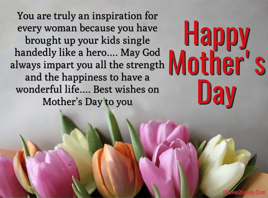 15 Proud Mother S Day Wishes For Single Moms Iphone2lovely Mother Day Wishes Day Wishes Mother Day Message