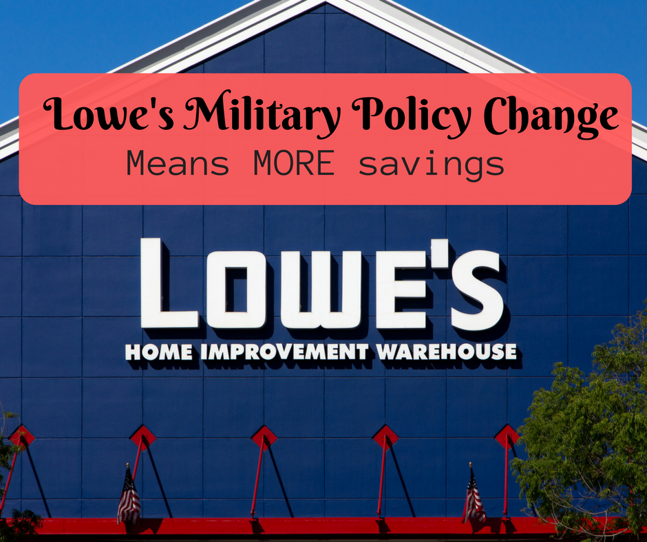 Lowe S Military Policy Change Means More Savings Policy Change Change Meaning Military Discounts