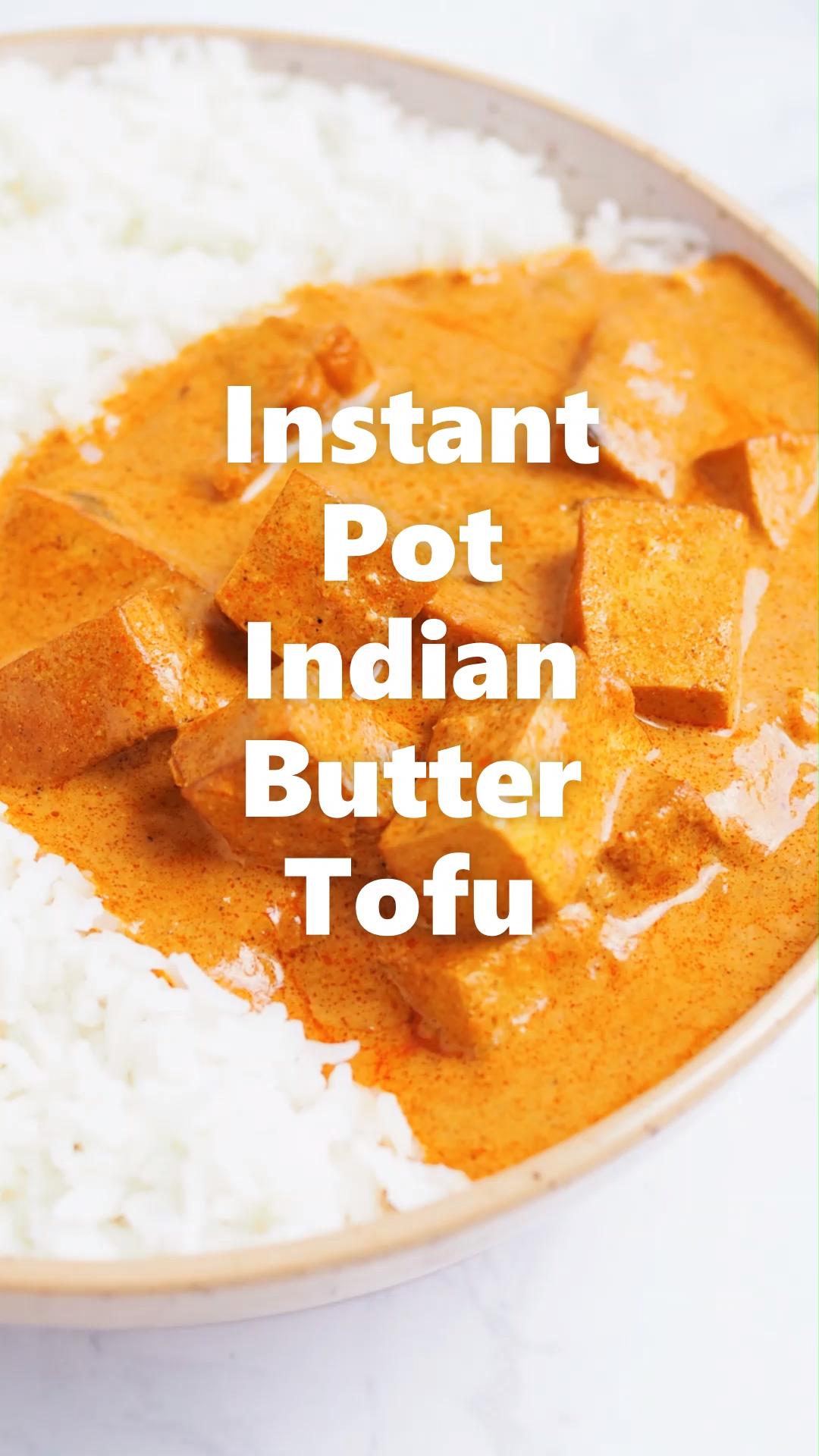 Instant Pot Indian Butter Tofu Vegan Recipe Christie At Home Video Recipe Video In 2020 Tofu Recipes Tofu Recipes Vegan Indian Food Recipes