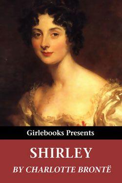 Shirley.   Charlotte Bronte.