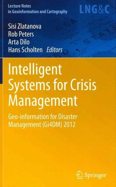 Intelligent Systems for Crisis Management: Geo-information for Disaster Management