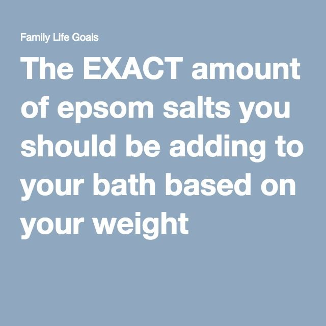 The EXACT amount of epsom salts you should be adding to your bath based on your weight