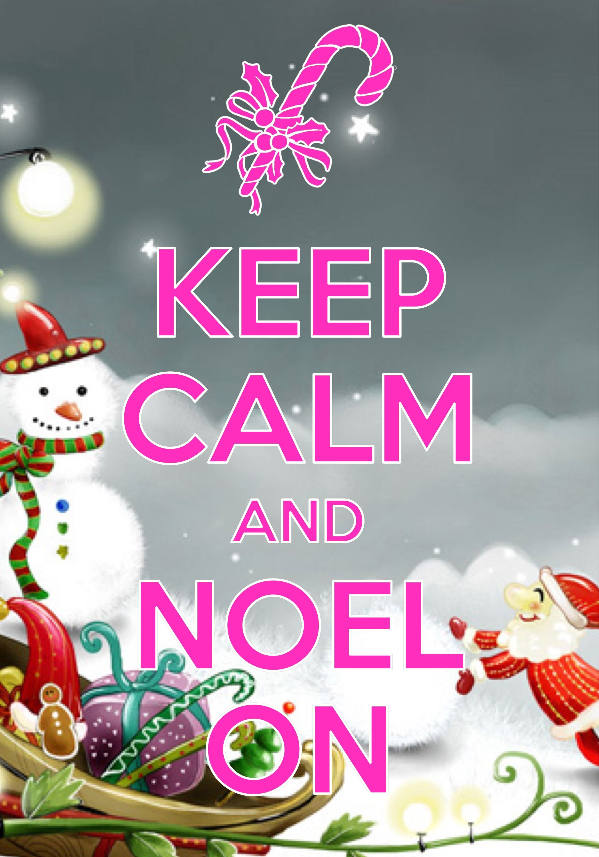 Keep Calm And Noel On / Created with Keep Calm and Carry On for iOS ...