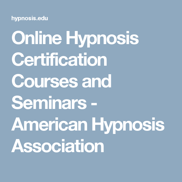 Online Hypnosis Certification Courses And Seminars American