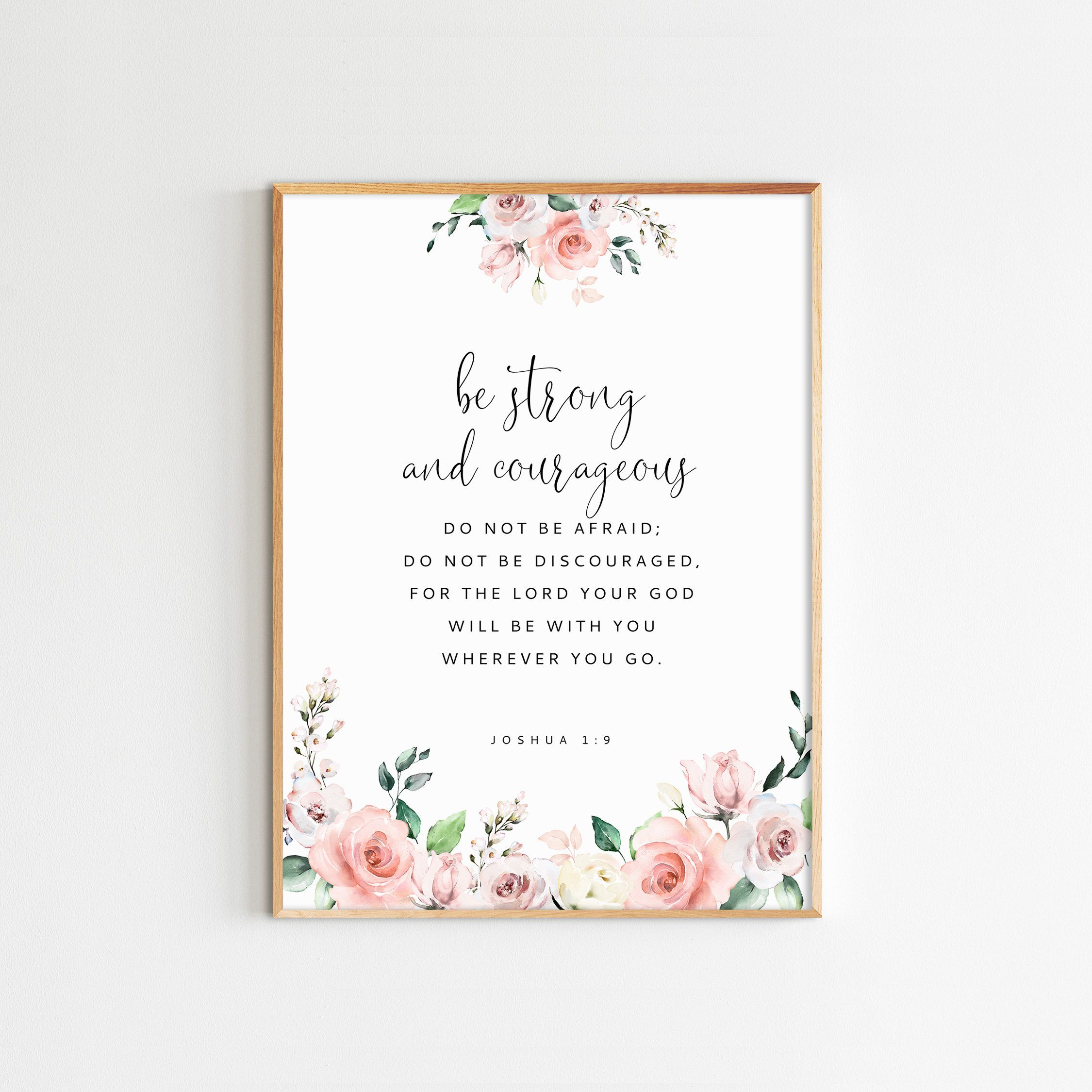 Joshua 1 9 Be Strong And Courageous Bible Verse Wall Art Christian Decor Watercolor Painting Floral Bible Verse Wall Art Holiday Wall Art Christian Wall Art