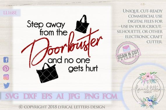 Step Away From the Doorbuster Black Friday LL168 E – SVG DXF Fcm Ai Eps Png Jpg Digital file for Com