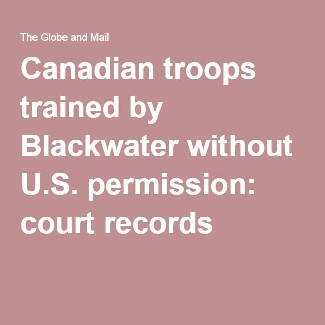 Canadian troops trained by Blackwater without U.S. permission: court records