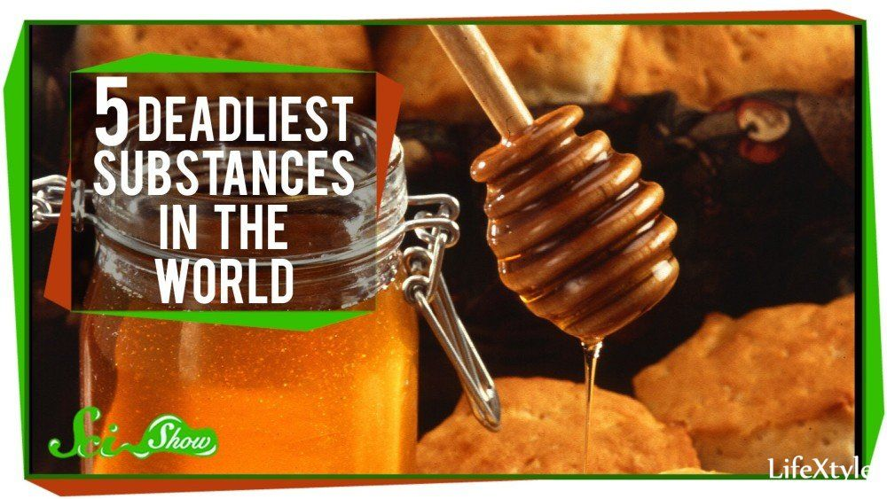 The Most Deadly Substances that You Should Know About