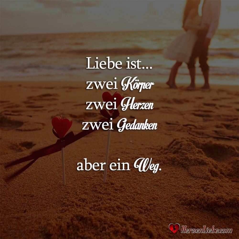 Liebe Ist Zwei Korper Zwei Herzen Zwei Gedanken Aber Ein Weg Taglich Neue Spruche Liebesspruche Zitate Lebensweisheiten Und Viel Mehr