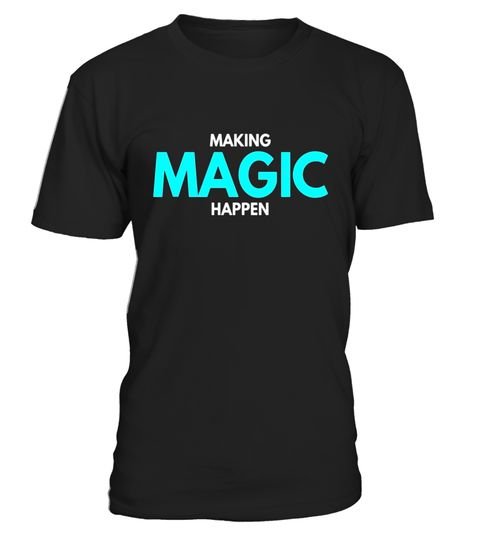 """# Making Magic Happen cute college humor teens funny t-shirt .  Special Offer, not available in shops      Comes in a variety of styles and colours      Buy yours now before it is too late!      Secured payment via Visa / Mastercard / Amex / PayPal      How to place an order            Choose the model from the drop-down menu      Click on """"Buy it now""""      Choose the size and the quantity      Add your delivery address and bank details      And that's it!      Tags: Making magic happen…"""