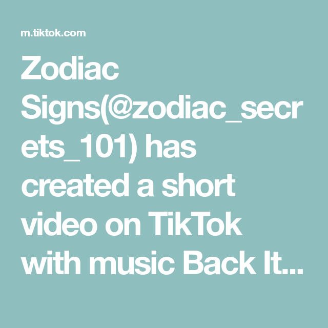 Zodiac Signs Zodiac Secrets 101 Has Created A Short Video On Tiktok With Music Back It Up Gunshots Remix How To Get Tiktok Fa Hannah Stocking Videos Music
