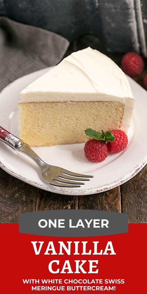One Layer Vanilla Cake with White Chocolate Swiss Meringue Buttercream