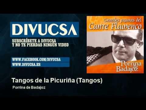 Porrina de Badajoz - Tangos de la Picuriña - Tangos