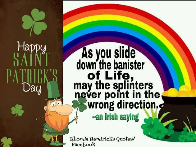 As you slide down the banister of life, may the splinters never point in the wrong direction. シ Happy Saint Patrick's Day! ༺ß༻