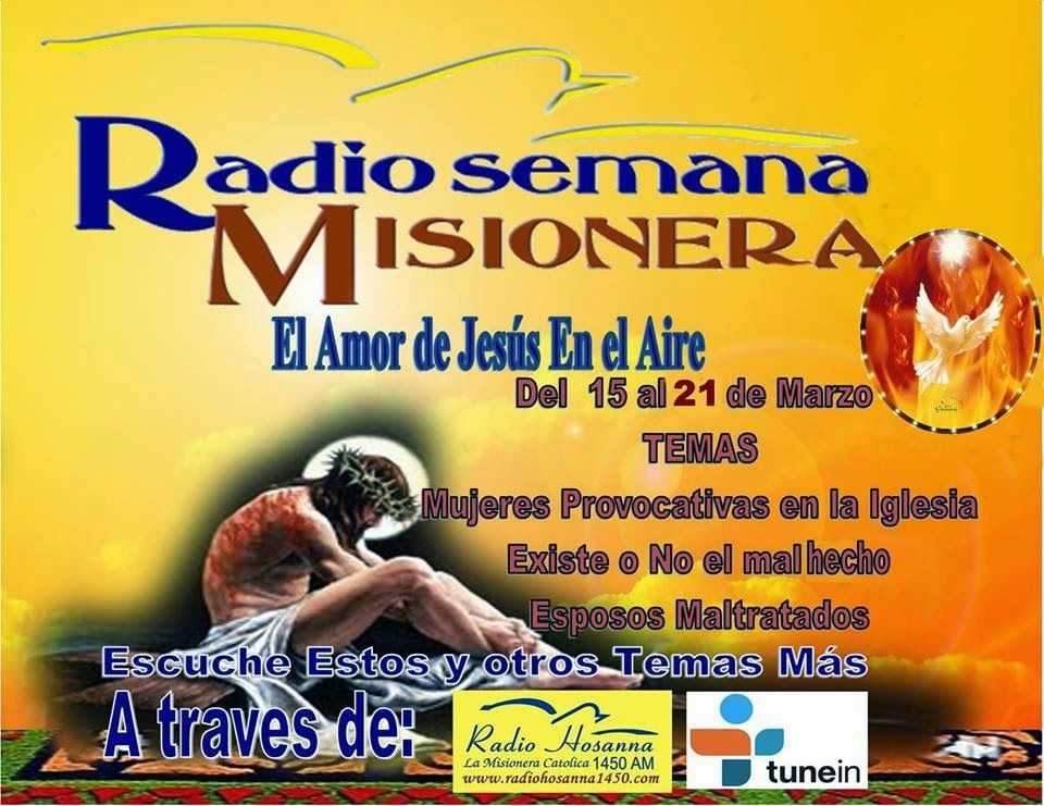 Radio Hosanna 1450 AM.  La Misionera.: Radiosemana Misionera