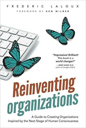 Reinventing Organizations: Frederic Laloux, Ken Wilber, Jenny Wade: 9782960133509: Amazon.com: Books