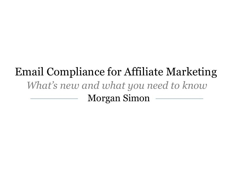 Email compliance for affiliate marketing slide deck.