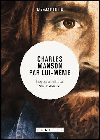 Charles Manson Par Lui Meme Propos Recueillis Par Nuel