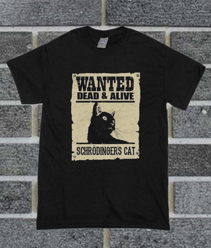 728765ff Wanted Dead & Alive Schrodinger's Cat T Shirt | T-Shirt invinitees ...