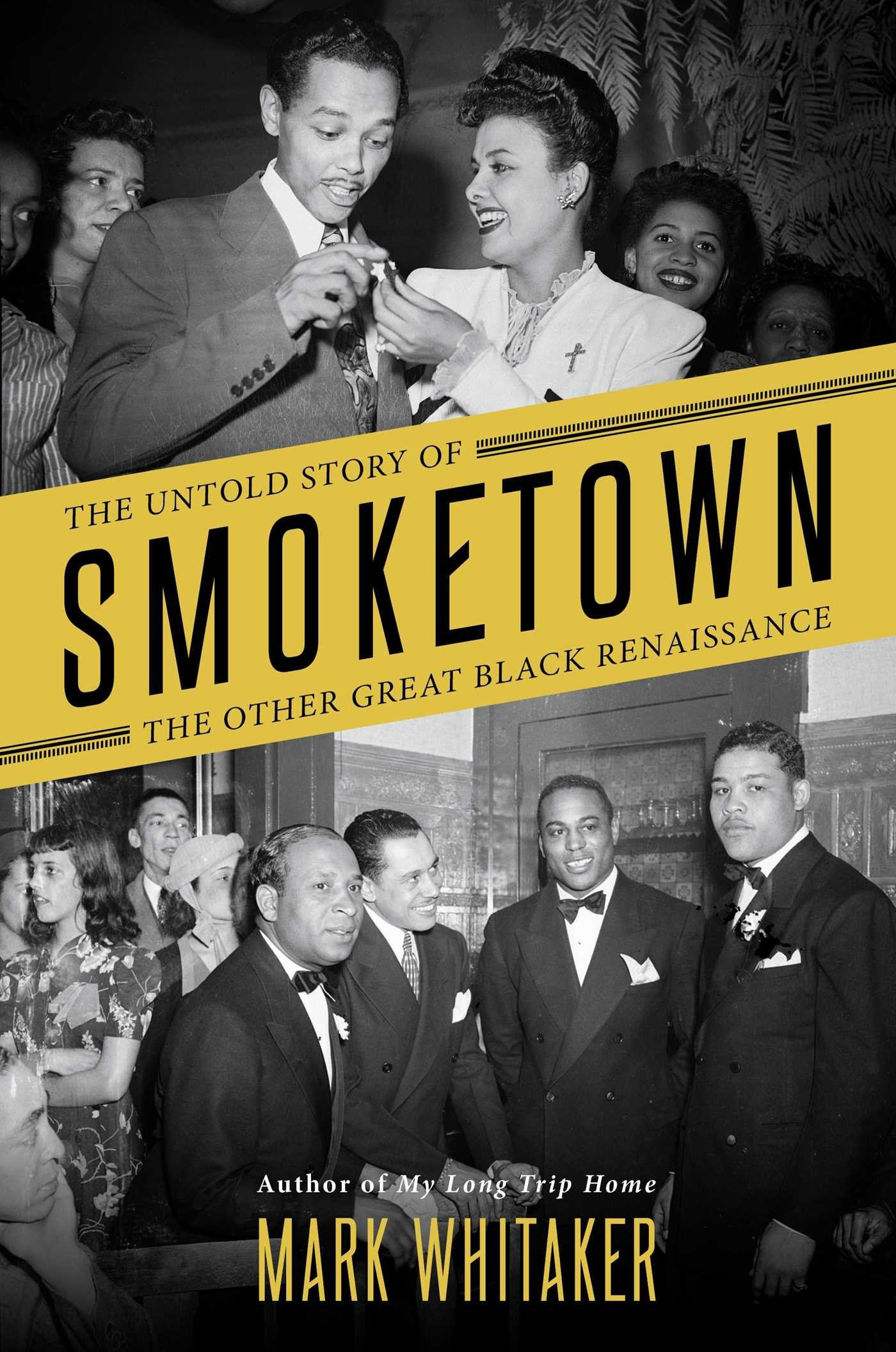 Smoketown The Untold Story Of The Other Great Black Renaissance
