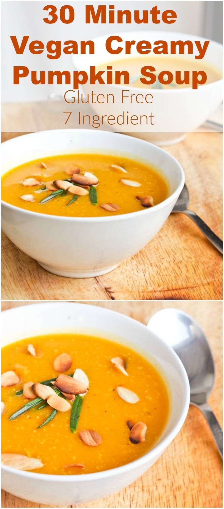 Pumpkin Soup (Gluten-Free) A creamy gluten free and vegan pumpkin soup recipe that requires only 7 ingredients and is ready in 30 minutes. This might just be the cure for cold winter weather. Serve sprinkled with almonds and fresh rosemary for an extra flavor kick. Simply delicious and healthy too.A creamy gluten free and vegan pumpkin soup r...