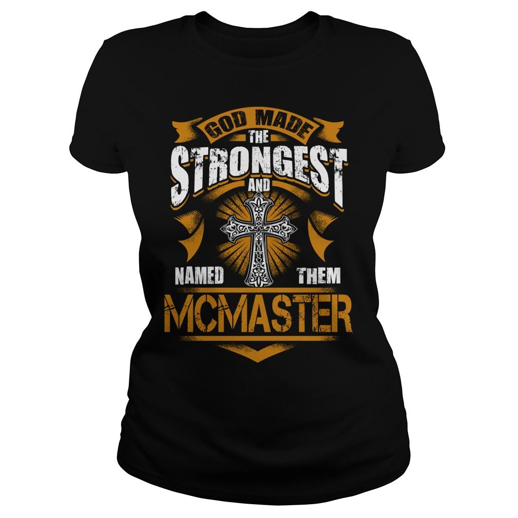 MCMASTER shirt. God made the strongest and named them MCMASTER - MCMASTER Shirt, MCMASTER Hoodie, MCMASTER Hoodies, MCMASTER Year, MCMASTER Name, MCMASTER Birthday #gift #ideas #Popular #Everything #Videos #Shop #Animals #pets #Architecture #Art #Cars #motorcycles #Celebrities #DIY #crafts #Design #Education #Entertainment #Food #drink #Gardening #Geek #Hair #beauty #Health #fitness #History #Holidays #events #Home decor #Humor #Illustrations #posters #Kids #parenting #Men #Outdoors…