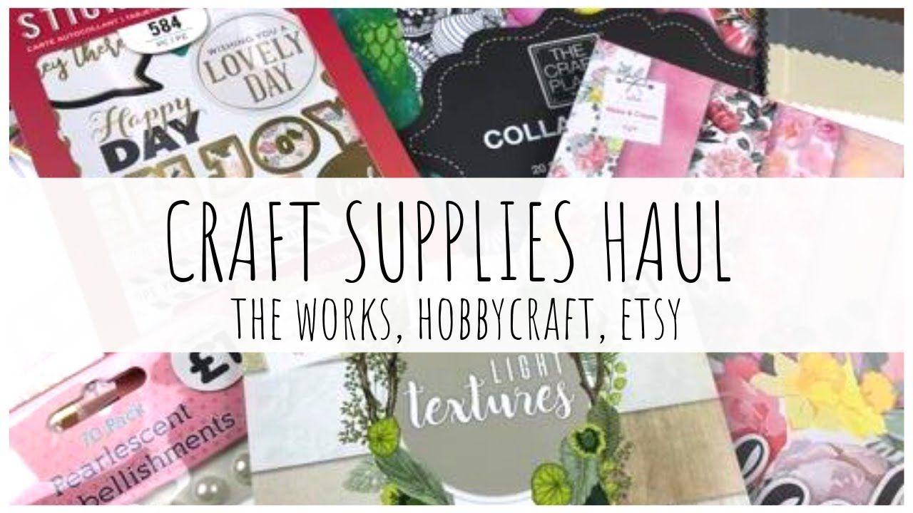 Uk Shops Craft Supplies Haul April 2019 The Works Hobbycraft And Etsy Ms Paperlover Youtube Craft Supplies Uk Hobbies And Crafts Craft Supplies