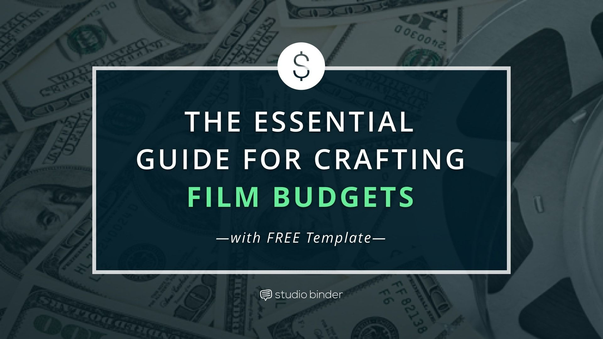 The Essential Guide to Film Budgets [with FREE Film Budget Template ...