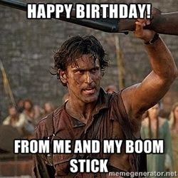 Ash Williams Happy Birthday From Me And My Boomstick250250