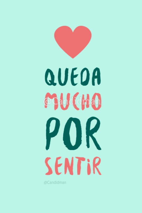 Queda Mucho Por Sentir Frases Pinterest Love Quotes Love Y Frases