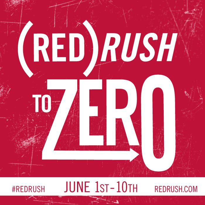 1,000 babies are born with HIV every day. By 2015 that number could be near zero. #REDRUSH TO ZERO June 1-10. www.redrush.com