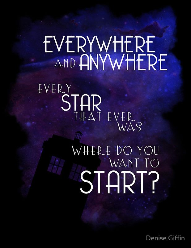 Doctor Who Quote Everywhere And Anywhere Posters By Denise Giffin